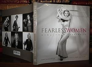 FEARLESS WOMEN Midlife Portraits: Alspaugh, Nancy & Marilyn Kentz & Mary Ann Halpin