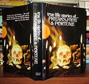 TRUE LIFE STORIES OF FREAKS FATE AND FORTUNE: Castle Books