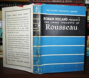 THE LIVING THOUGHTS OF ROUSSEAU: Rolland, Romain