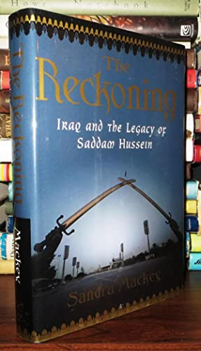 THE RECKONING Iraq and the Legacy of: Mackey, Sandra