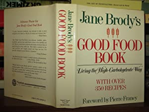 JANE BRODY'S GOOD FOOD BOOK Living the: Brody, Jane E.