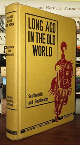 LONG AGO IN THE OLD WORLD: Southworth, Gertrude Van