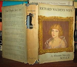 RICHARD WALDEN'S WIFE: Kelly, Eleanor Mercein