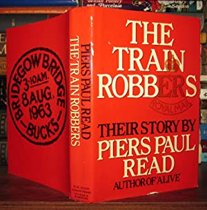THE TRAIN ROBBERS Their Story: Read, Piers Paul