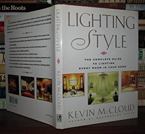 LIGHTING STYLE The Complete Guide to Lighting Every Room in Your Home: McCloud, Kevin