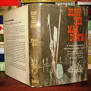 BLOW THE MAN DOWN!: Williams, James H. & Kuehl, Warren F. (editor)