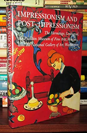 IMPRESSIONISM AND POST-IMPRESSIONISM The Hermitage, Leningrad, the Pushkin Museum of Fine Arts, ...