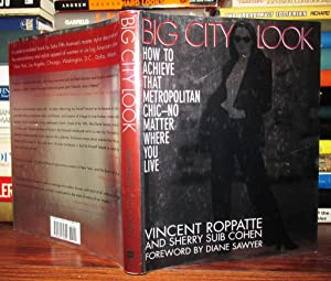 BIG CITY LOOK How to Achieve That Metropolitan Chic: Roppatte, Vincent & Sherry S. Cohen
