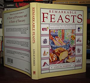 REMARKABLE FEASTS: Adventures on the Food Trail from Baton Rouge to Old Peking: Forbes, Leslie