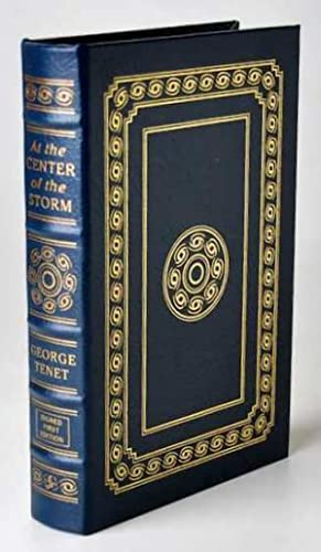 AT THE CENTER OF THE STORM Signed Easton Press: Tenet, George