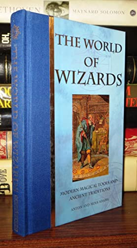 THE WORLD OF WIZARDS Modern Magical Tools: Adams, Anton &