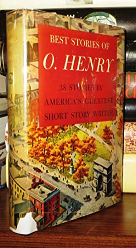 BEST STORIES OF O. HENRY 38 Stories: Henry, O.