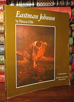 EASTMAN JOHNSON: Hills, Patricia; Eastman Johnson