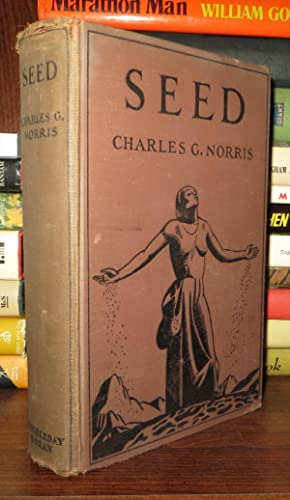 SEED A Novel of Birth Control: Norris, Charles G.