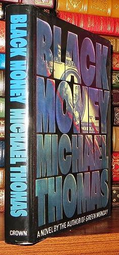 BLACK MONEY: Thomas, Michael M.
