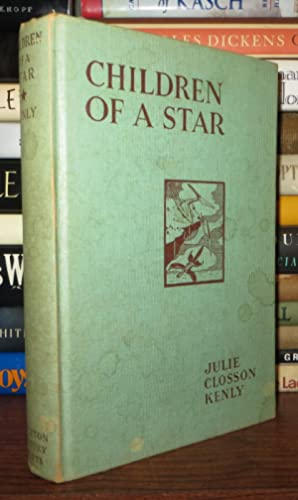 CHILDREN OF A STAR: Kenly, Julie Closson,