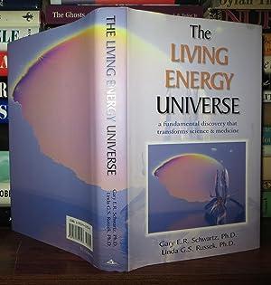 THE LIVING ENERGY UNIVERSE: Schwartz, Gary E. R. & Linda G. S. Russek & Paul Pearsall