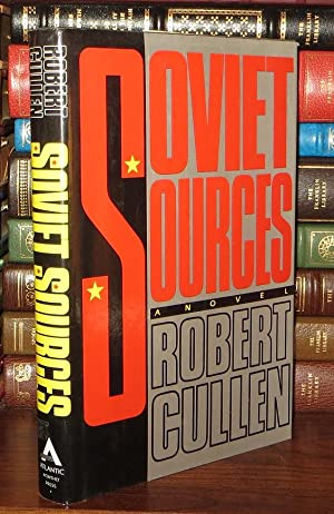 SOVIET SOURCES A Novel: Cullen, Robert