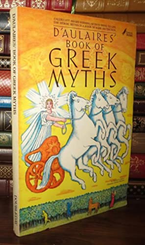 D'AULAIRES' BOOK OF GREEK MYTHS: Daulaires, Ingri; Daulaires,