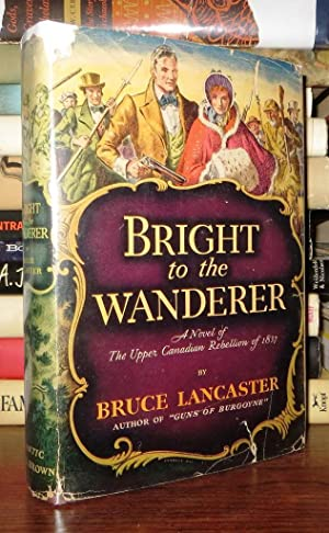 BRIGHT TO THE WANDERER: Lancaster, Bruce