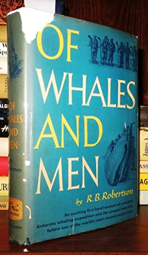 OF WHALES AND MEN: Robertson, R. B.