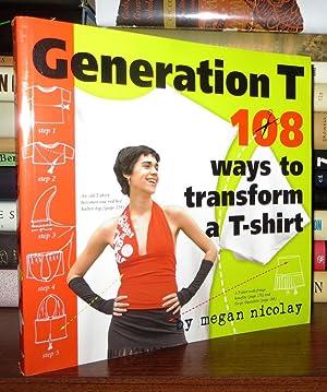 GENERATION T 108 Ways to Transform a T-Shirt: Nicolay, Megan