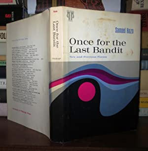 ONCE FOR THE LAST BANDIT New and Previous Poems: Hazo, Samuel John