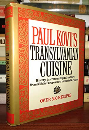 PAUL KOVI'S TRANSYLVANIAN CUISINE History, Gastronomy, Legend, and Lore from Middle Europe'...