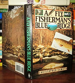 A FLY FISHERMAN'S BLUE RIDGE: Camuto, Christopher