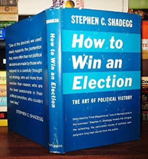 HOW TO WIN AN ELECTION The Art: Shadegg, Stephen C.