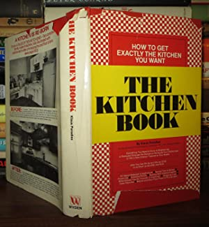 THE KITCHEN BOOK How to Get Exactly the Kitchen You Want - Cookbook: Paradies, Klaus