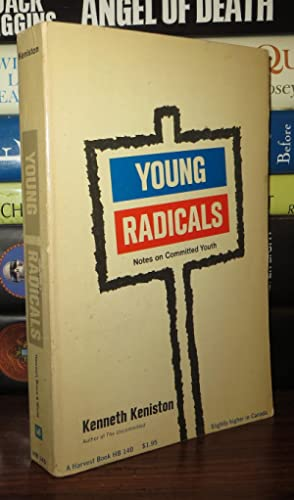 YOUNG RADICALS, NOTES ON COMMITTED YOUTH: Keniston, Kenneth