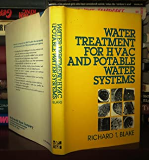 WATER TREATMENT FOR H.V.A.C.POTABLE WATER SYSTEMS: Blake, R.T.