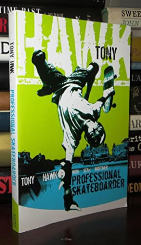 TONY HAWK Professional Skateboarder: Hawk, Tony & Sean Mortimer