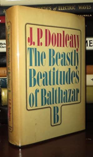 THE BEASTLY BEATITUDES OF BALTHAZAR B: Donleavy, J. P.