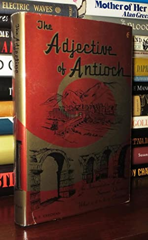 THE ADJECTIVE OF ANTIOCH An Interpretation of: Krikorian, M. P.