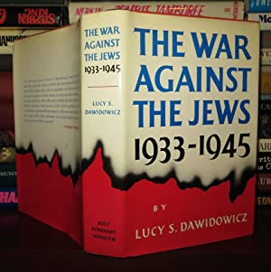 THE WAR AGAINST THE JEWS, 1933-1945: Dawidowicz, Lucy S.