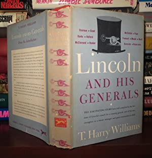 LINCOLN AND HIS GENERALS: Williams, T. Harry;
