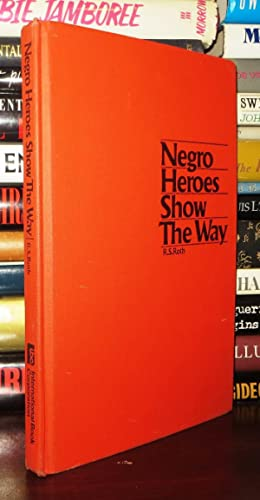 NEGRO HEROES SHOW THE WAY: Roth, R. S.