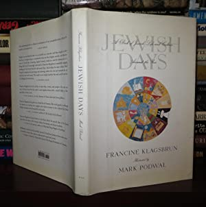 JEWISH DAYS A Book of Jewish Life and Culture around the Year: Klagsbrun, Francine & Mark H. Podwal