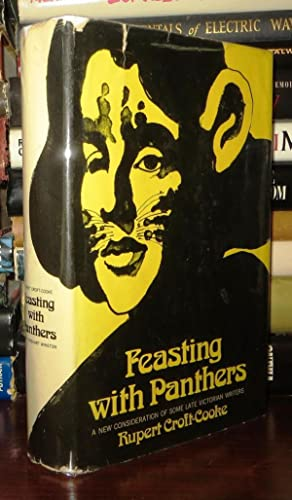 FEASTING WITH PANTHERS A New Consideration of Some Late Victorian Writers: Croft-Cooke, Rupert