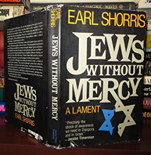 JEWS WITHOUT MERCY A Lament: Shorris, Earl