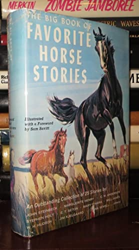 THE BIG BOOK OF FAVORITE HORSE STORIES Twenty-Five Outstanding Stories by Distinguished Authors: ...