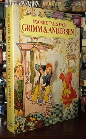 FAVORITE TALES FROM GRIMM AND ANDERSEN: Grimm, Brothers &