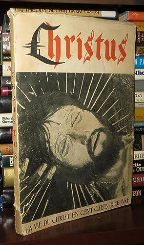 CHRISTUS La Vie Du Christ En Cent Chefs-D'oeuvre: Rops, Daniel