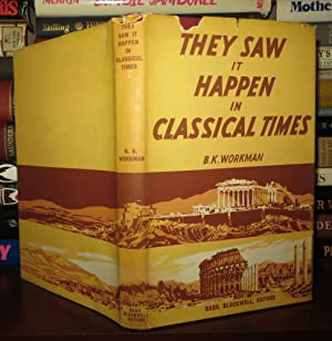 THEY SAW IT HAPPEN IN CLASSICAL TIMES: Workman, B. K.