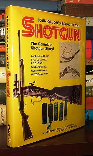 JOHN OLSON'S BOOK OF THE SHOTGUN: Olson, John