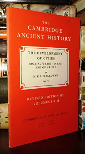 THE DEVELOPMENT OF CITIES From Al-'ubaid to the End of Uruk 5, Part 2: Mallowan, M. E. L.
