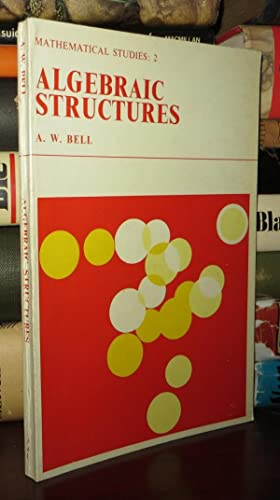 ALGEBRAIC STRUCTURES: Bell, A. W.