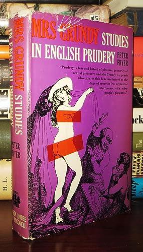 MRS GRUNDY STUDIES IN ENGLISH PRUDERY: Fryer, Peter